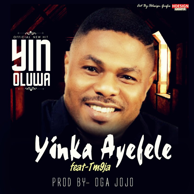 Yinka Ayefele Ft. TM9ja – Yin Oluwa (Mp3 Download + Lyrics)