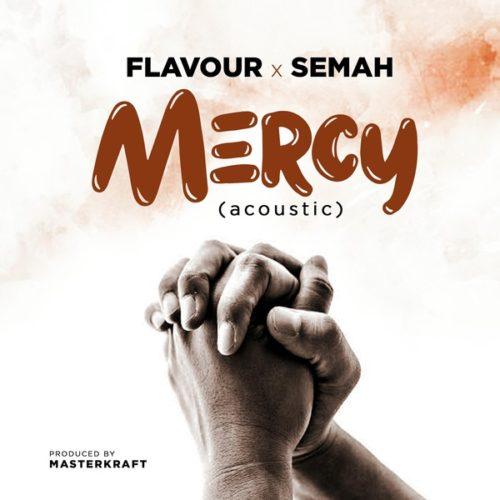 Flavour Ft Semah – Mercy (Mp3 Download + Lyrics)