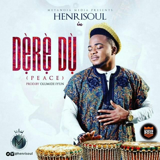 Henrisoul – Dere Du (Mp3 Download + Lyrics)