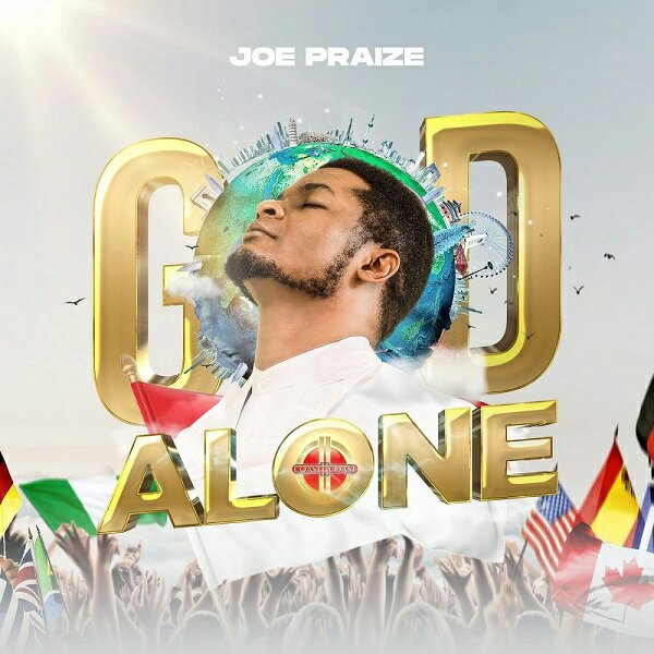 Joe Praize – God Alone (Mp3 Download + Lyrics)