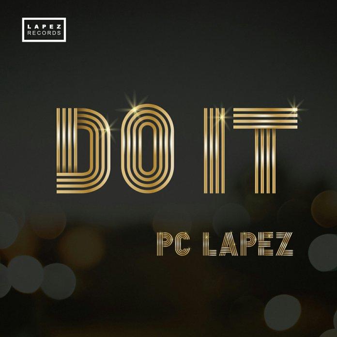 Pc Lapez – Do It (Mp3 Download + Lyrics)