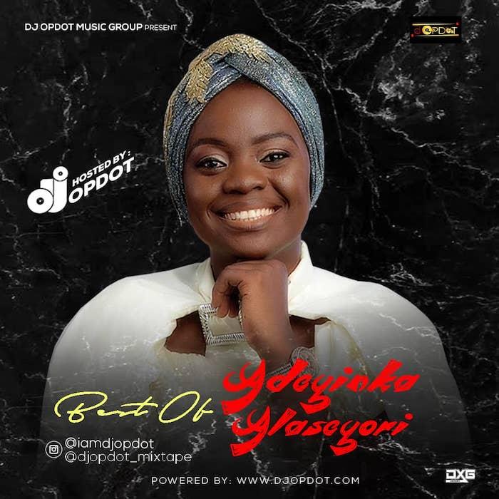 Adeyinka Alaseyori Yoruba Gospel Mixtape - All Adeyinka Alaseyori Songs