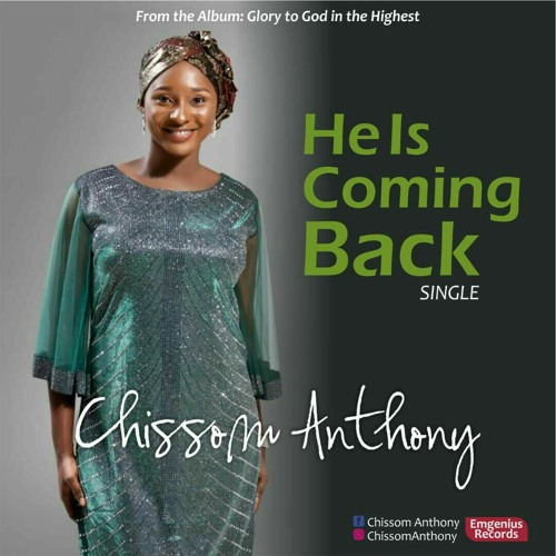 Chissom Anthony – He is coming Back (Mp3 Download + Lyrics)