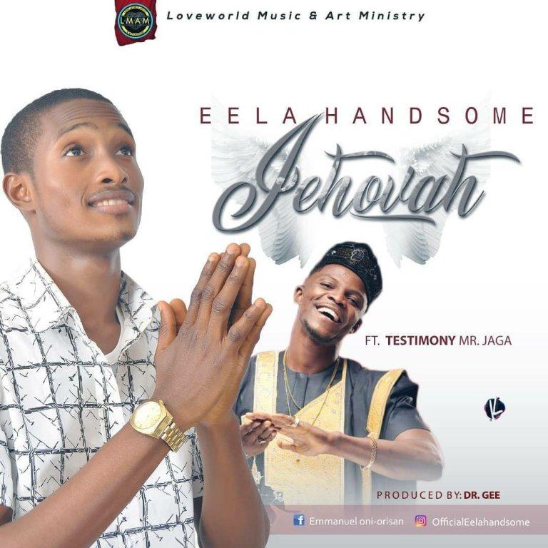 Jehovah (ft. Testimony Jaga) – Eela Handsome (Mp3 Download + Lyrics)
