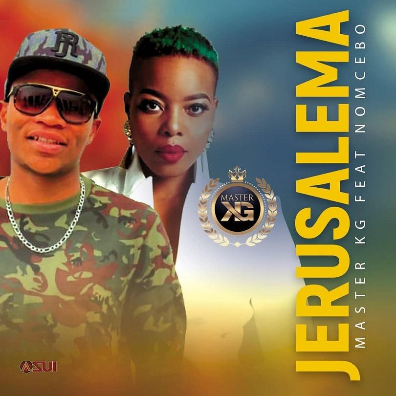 Jerusalema [Feat. Nomcebo] – Master KG (Mp3 Download + Lyrics)