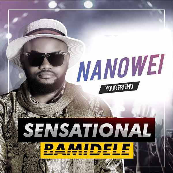 Sensational Bamidele – Nanowei (Mp3 Download + Lyrics)