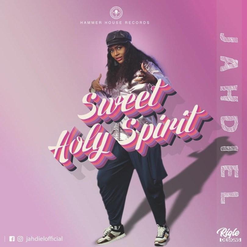 Sweet Holy Spirit- Jahdiel (Mp3 Download + Lyrics)