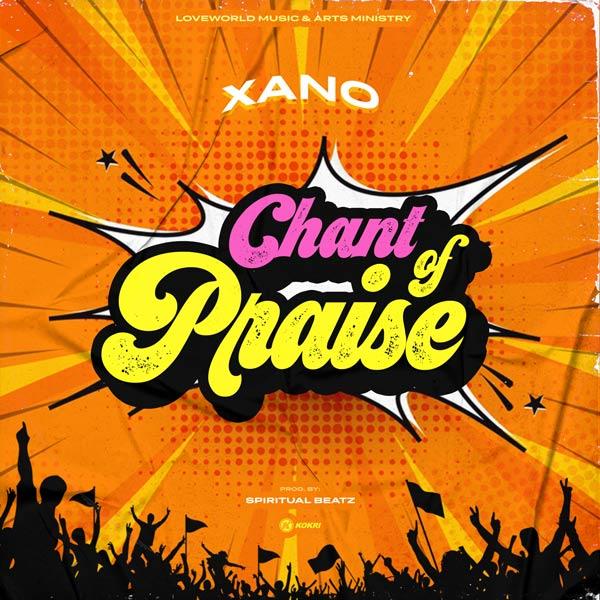 Chant of praise – Xano (Mp3 Download + Lyrics)