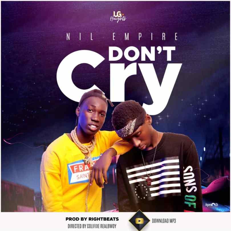 Don't Cry – Nil Empire (Mp3 Download + Lyrics)