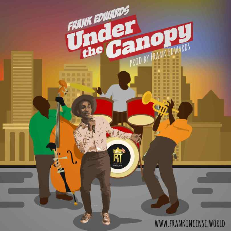 Frank Edwards – Your love (Under the Canopy) (Mp3 Download + Lyrics)