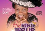 Hail King Jesus – Ifunanya Success (Mp3 Download + Lyrics)