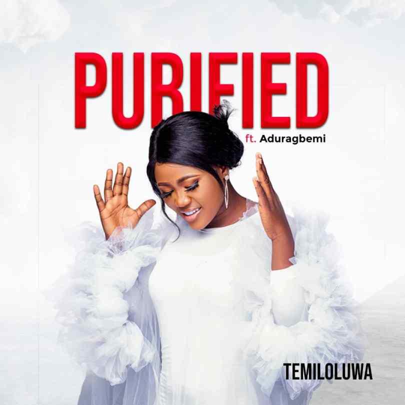 Purified – Temiloluwa ft Aduragbemi (Mp3 Download + Lyrics)