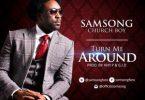 Samsong – Turn me around (Mp3 Download + Lyrics)