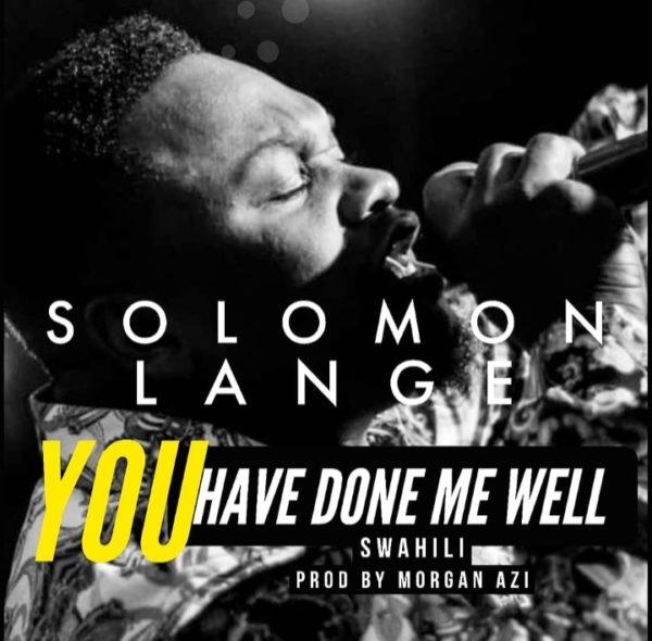 Solomon Lange – You Have Done me well (Mp3 Download + Lyrics)