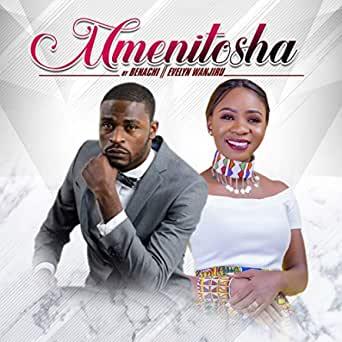 Umenitosha – Benachi x Evelyn Wanjiru (Mp3 Download + Lyrics)