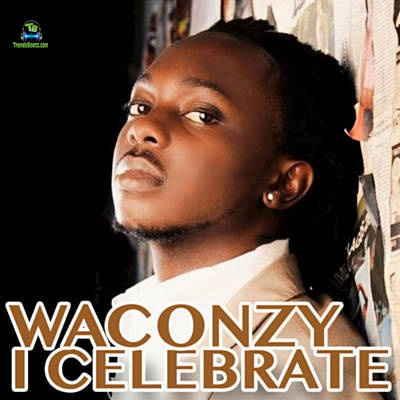 Waconzy – I celebrate (Mp3 Download + Lyrics)