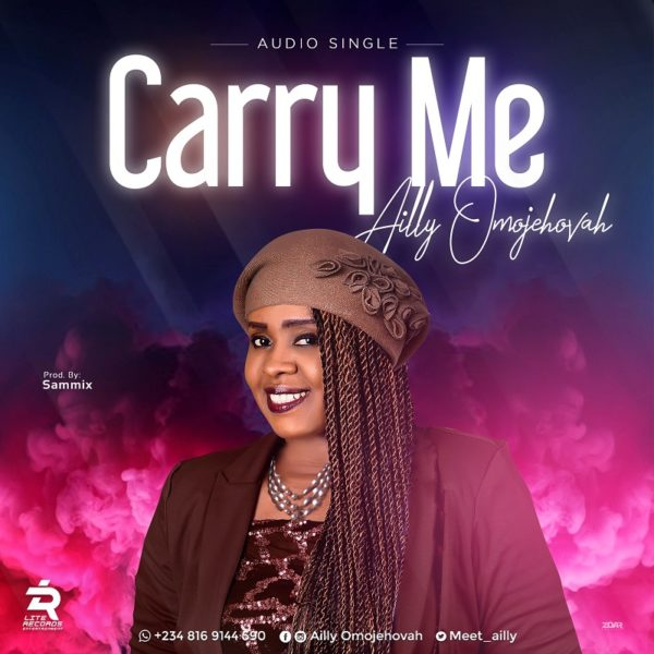 Carry Me – Ailly Omo Jehovah (Mp3 Download + Lyrics)
