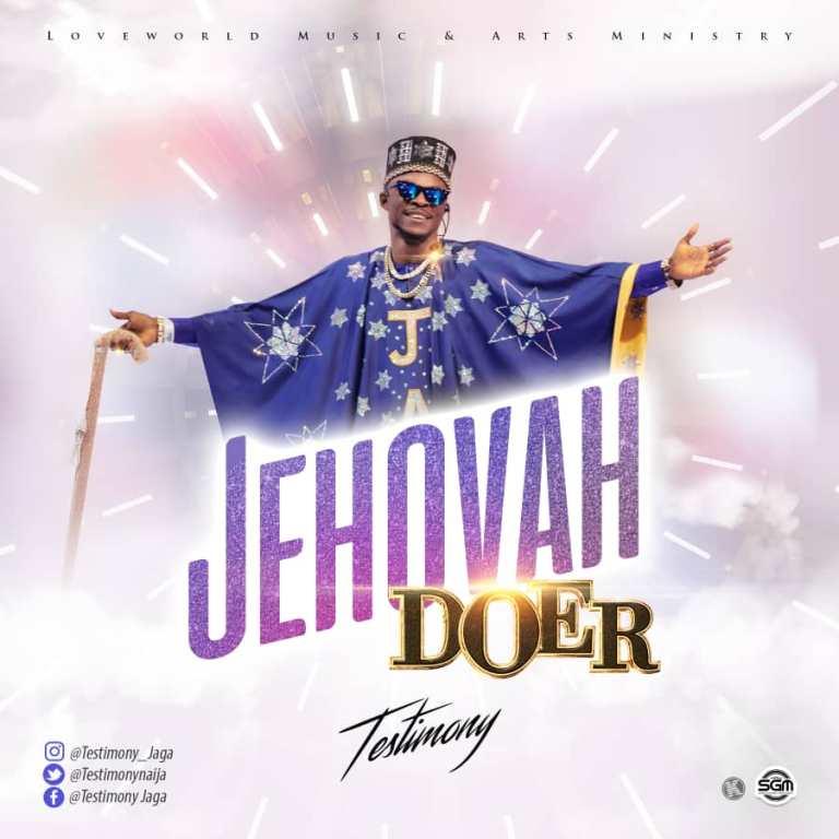 Jehovah Doer – Testimony Jaga (Mp3 Download + Lyrics)