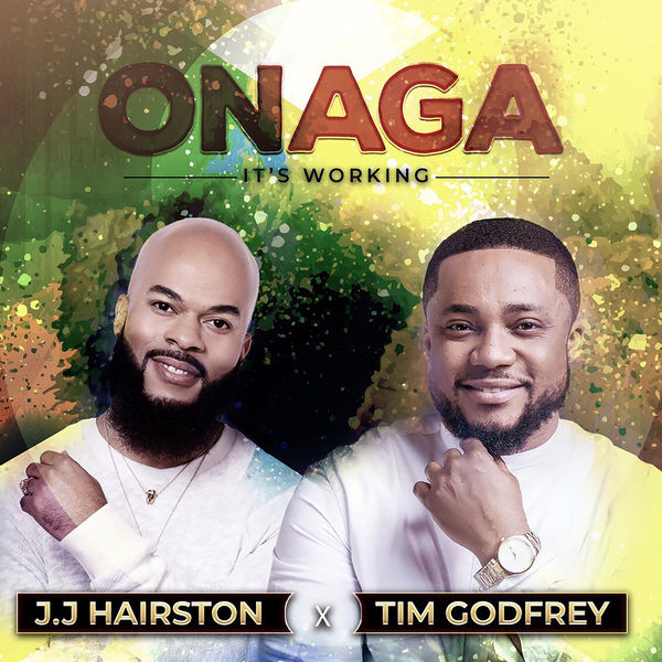 Onaga – Tim Godfrey x JJ Hairston(Mp3 Download + Lyrics)