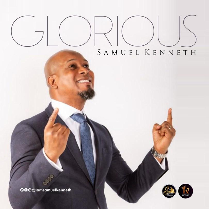 "Samuel Kenneth – ""Glorious"" (Mp3 Download + Lyrics)"