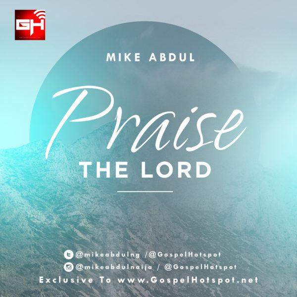 Mike Abdul – Ready to Praise (Mp3 Download + Lyrics)