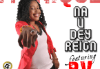 Monique & PV – Na U Dey Reign (Mp3 Download + Lyrics)