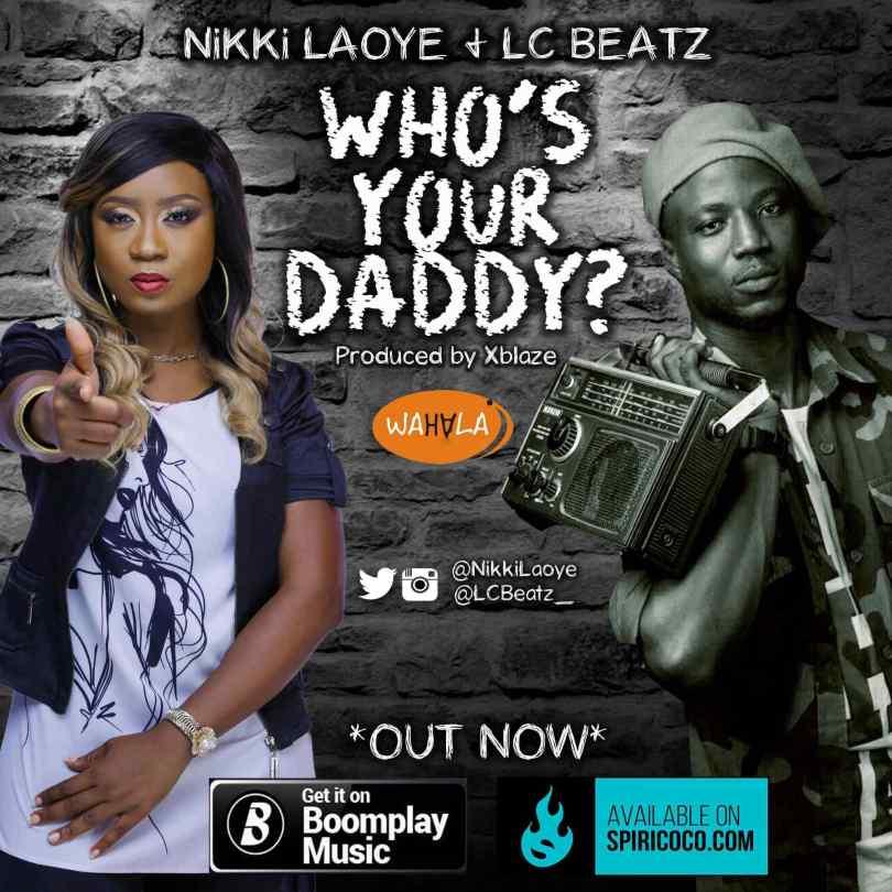 Nikki Laoye – Who's Your Daddy (Mp3 Download + Lyrics)