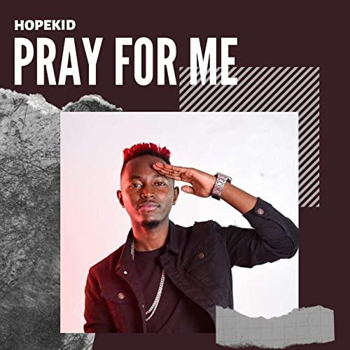 Pray For Me - Hopekid (Mp3 Download + Lyrics)