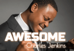 Charles Jenkins – My God is Awesome (Mp3 Download + Lyrics)