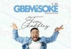 Tim Godfrey ft IBK – Gbemisoke (Mp3 Download + Lyrics)