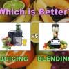 juicing vs blending benefits