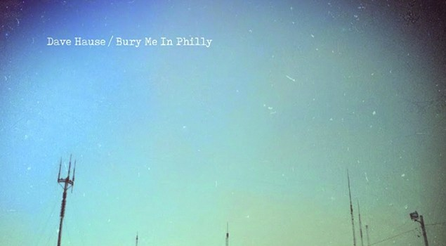 Various Artists - Dave Hause, Bury Me in Philly