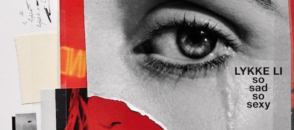 Lykke Li: So Sad So Sexy