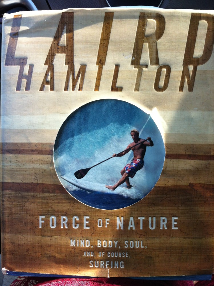 Force of Nature by Laird Hamilton Book Review