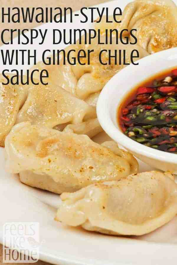 How to make the best homemade Hawaiian-style pork dumplings recipe. It is SO GOOD and simple and easy to make! The recipe says to make them pan fried, but you could make them steamed or baked for equally good results. Includes a ginger chili sauce recipe. The dough is made of wonton wrappers and the filling is made with pork and Chinese cabbage.