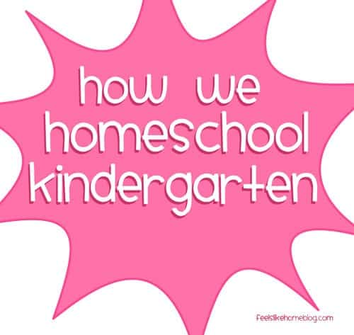 How We Homeschool Kindgarten