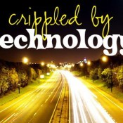Crippled by Technology
