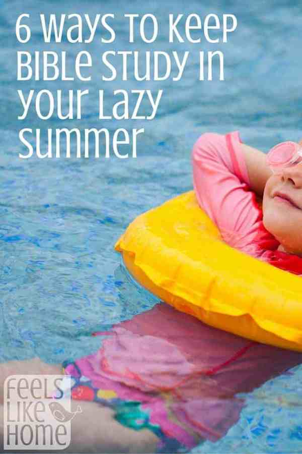It is easy to lose Bible study in the lazy days of summer, but it is possible to keep it a priority without it being boring. Read this post for tips!