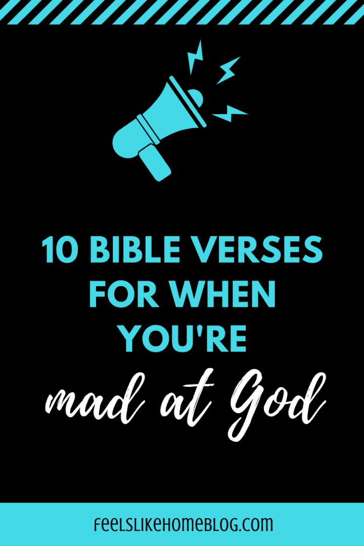10 Bible Verses for When You\'re Mad at God