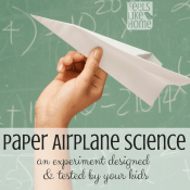 Paper Airplane Science – An Experiment Designed and Tested by Your Kids