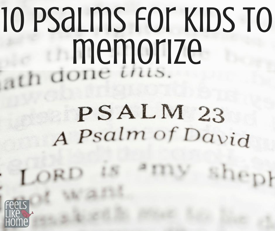 10 Psalms For Children To Memorize Feels Like Home