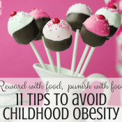 Reward with Food, Punish with Food: 11 Tips to Prevent Childhood Obesity