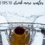10 Tips and ideas to drink more water - Water is great for your health and nutrition and helps to lose weight! There are many benefits and reasons to drink more water, and this post will walk through them as well as to give you 10 ways to drink more of it!
