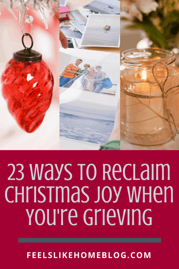 23 Ways to Reclaim Christmas Joy When You\'re Grieving