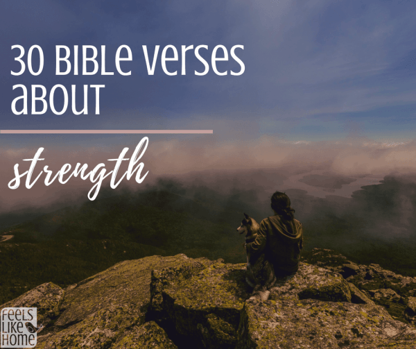 30 bible verses about strength feels like home