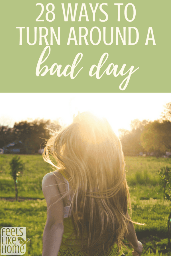 28 ways to turn around a bad day - You need a pick me up and Christian inspiration when you're having a bad day. At home, at work, or in any area of life, these tips and remedies are motivation to cheer you up. What to do one a bad day to fix your attitude and feel better. Great for mom but appropriate for men and teens too.