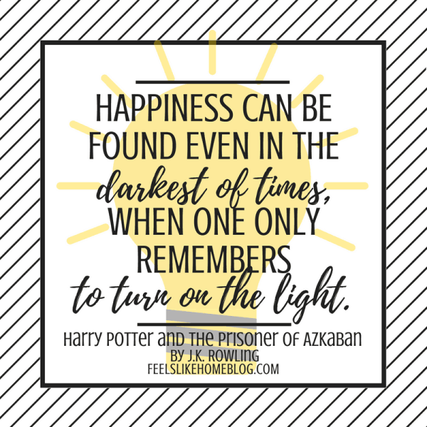Harry Potter quote - Happiness can be found even in the darkest of times, when one only remembers to turn on the light. - Inspirational quotes from children's books - Kids literature has many famous quotes. The best quotes and thoughts on love, life, friends, God, people, and more. Sweet words on mothers and fathers and childhood.