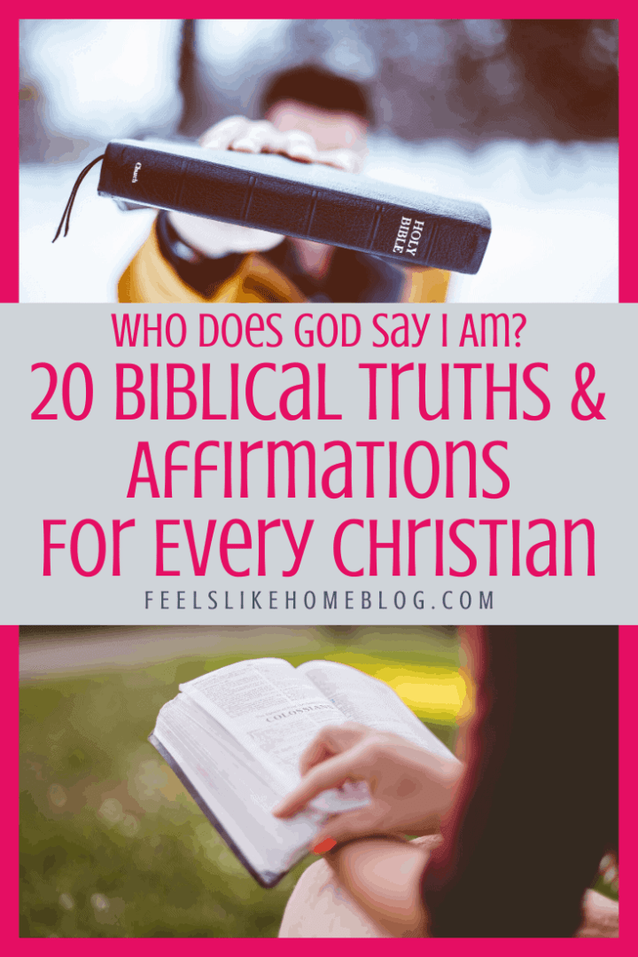 Who Does God Say I Am? 20 Biblical Truths & Affirmations For Every Christian