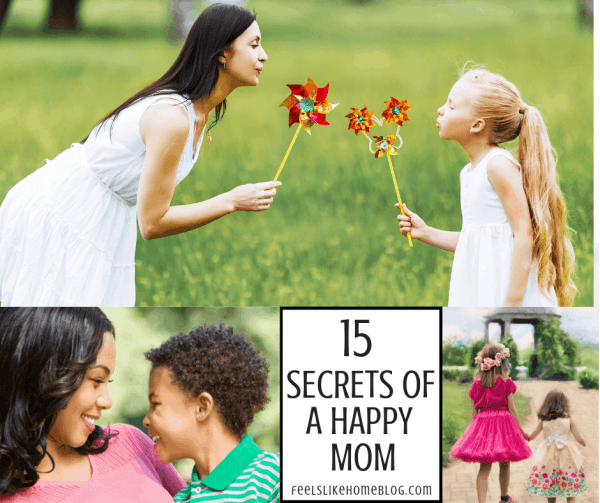 How to be happy as a mother - Happier moms do these 15 things - These thoughts and quotes will encourage and inspire even the most stressed mom. Simple tips for being a content, grateful mom in life at home, at work, and parenting.