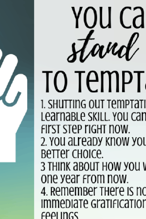 8 ways to resist temptation - How to avoid temptation whether it's food tempting to derail your weight loss, a shopping habit or addiction, or some other sin. You don't have to give in. You can stay healthy and do the right thing!
